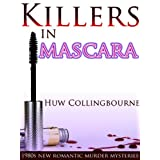 Killers In Mascara (1980s New Romantic Murder Mysteries)by Huw Collingbourne