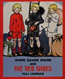 Snipp, Snapp, Snurr and the Red Shoes by Maj Lindman (1994-01-01)