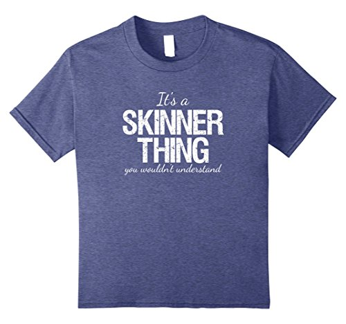 Kids It's a Skinner Thing You Wouldn't Understand Shirt 10 Heather Blue (Shirt Skinner)