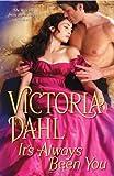 It's Always Been You, Victoria Dahl, 1420104845