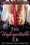 The Unforgettable Ex (Captured by Love Book 5)