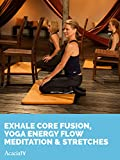 Exhale Core Fusion, Yoga Energy Flow MEDITATION & Stretches offers