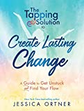"""The Tapping Solution to Create Lasting Change A Guide to Get Unstuck and Find Your Flow"" av Jessica Ortner"