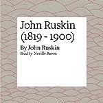 John Ruskin (1819 - 1900) | John Ruskin