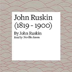 John Ruskin (1819 - 1900)