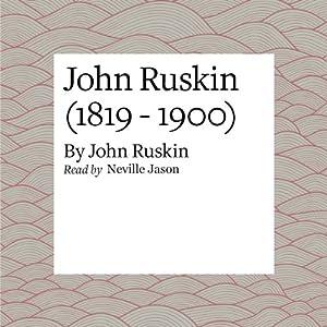 John Ruskin (1819 - 1900) Audiobook