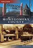 img - for Montgomery County (Then and Now) book / textbook / text book