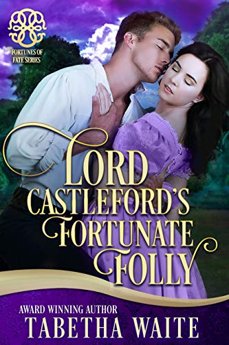 Lord Castleford's Fortunate Folly (Fortunes of Fate) by [Waite, Tabetha, Fate, Fortunes of]