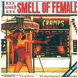 "Smell of Femalevon ""Cramps"""