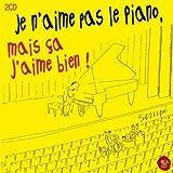 Je n'aime pas le piano, mais ça j'aime bien !