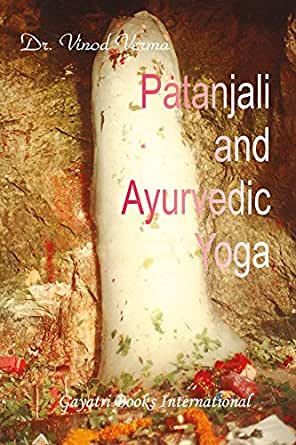 Patanjali and Ayurvedic Yoga (English Edition) eBook: Vinod ...