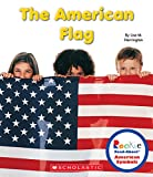 The American Flag (Rookie Read-About American Symbols)