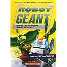 Ricky Ricotta et son robot géant contre les vautours vaudou de Vénus (tome 3)
