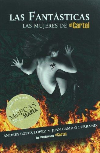 Descargar Libro Las Fantasticas: Las Mujeres De El Cartel Andres Lopez Lopez