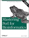 Mastering Perl for Bioinformatics, James D. Tisdall, 0596003072