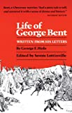 Life of George Bent, George E. Hyde, 0806115777