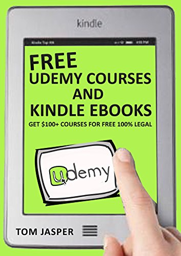 Free Udemy Courses and Kindle Ebooks: Get $100+ Courses for Free 100% Legal por Tom Jasper