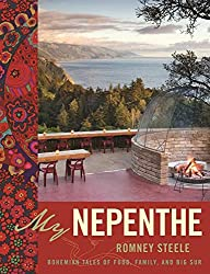 My Nepenthe: Bohemian Tales of Food, Family, and Big Sur