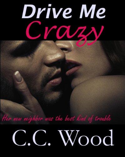 Drive Me Crazy (Girl Next Door Book 3) -