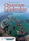 : Quantum Leadership: Creating Sustainable Value in Health Care