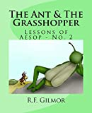 The Ant & The Grasshopper: Aesop Fabes (Lessons from Aesop Book 2)