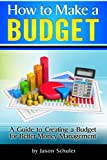 img - for How to Make a Budget: A Guide to Creating a Budget for Better Money Management - (Household Budget, Family Budget, Budget Planner, Budget Template, Budget Worksheet) book / textbook / text book