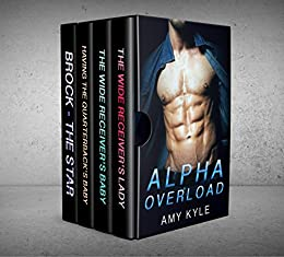 Alpha Overload: A Collection of Full-Length Contemporary Sports Romance Novella's by [Kyle, Amy]