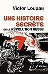 Une histoire secrète de la Révolution russe par Loupan