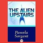 The Alien Upstairs | Pamela Sargent
