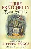 Wyrd Sisters, Terry Pratchett and Stephen Briggs, 0552144304