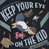 Keep Your Eye on the Kid, Catherine Brighton, 159643158X