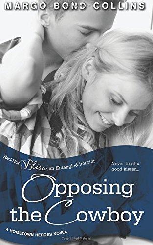 Opposing the Cowboy (Hometown Heroes) (Volume 2) ISBN-13 9781943336746
