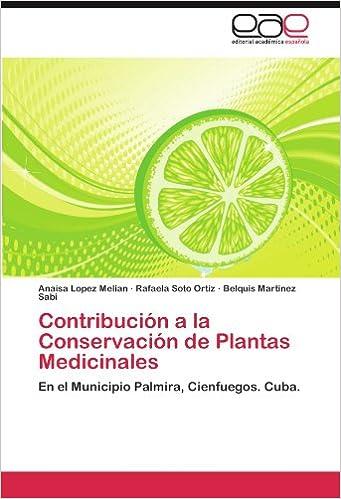 Book Contribución a la Conservación de Plantas Medicinales: En el Municipio Palmira, Cienfuegos. Cuba. (Spanish Edition)