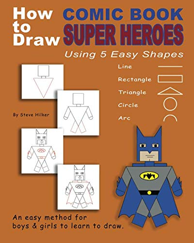 How to Draw Comic Book Superheroes Using 5 Easy Shapes (How To Draw Comic Books)