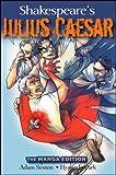 img - for Shakespeare's Julius Caesar: The Manga Edition (Wileys Manga Shakespeare) book / textbook / text book