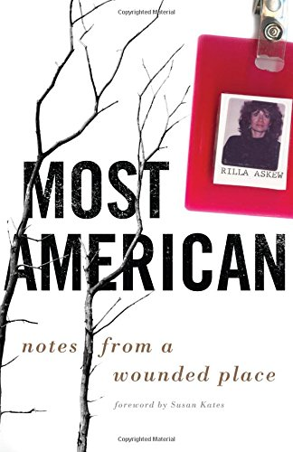 Download Most American: Notes from a Wounded Place PDF