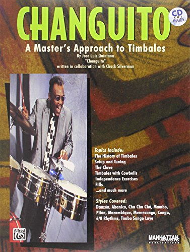 "Changuito: A Master's Approach to Timbales, Book & CD [Jose Luis Quintana ""Changuito"" - Chuck Silverman] (Tapa Blanda)"