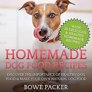 Homemade dog food recipes audiobook bowe packer audible homemade dog food recipes audiobook forumfinder Images