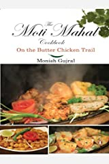 Moti Mahal Cook Book: On the Butter chicken Trail Kindle Edition