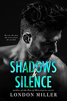 Shadows & Silence (The Wild Bunch Quartet Book 2) by [Miller, London]