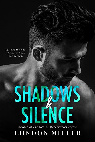 Shadows & Silence by London Miller