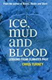 Ice, Mud and Blood, Chris Turney, 0230553826