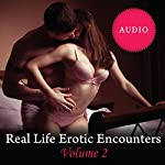 Real Life Erotic Encounters, Volume 2: Sexy Stories Told by Lovers | Adele Aaron