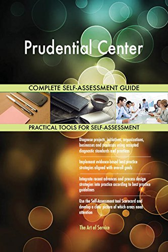 Prudential Center All Inclusive Self Assessment   More Than 710 Success Criteria  Instant Visual Insights  Comprehensive Spreadsheet Dashboard  Auto Prioritized For Quick Results
