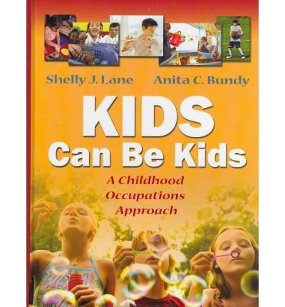[(Kids Can Be Kids: A Childhood Occupations Approach)] [Author: Shelly J Lane] published on (February, 2012)