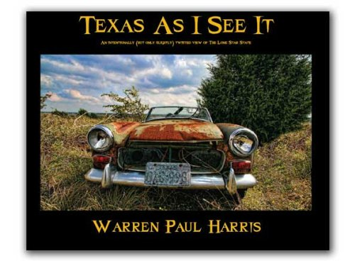 Download Texas As I See It: An Intentionally, But Only Slightly, Twisted View of the Lone Star State ebook