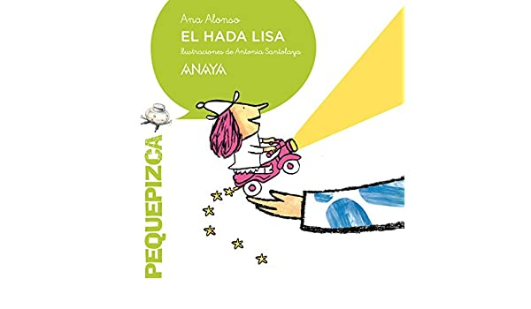 Amazon.com: El hada Lisa (Spanish Edition) eBook: Ana Alonso, Antonia Santolaya Ruiz-clavijo: Kindle Store