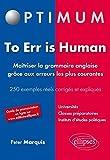 Image de To Err Is Human Maitrîser la Grammaire Anglaise Grâce aux Erreurs les Plus Courantes 250 Exemples