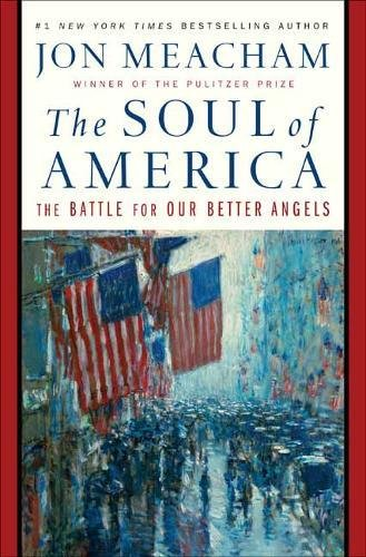 Book cover from The Soul of America: The Battle for Our Better Angels by Jon Meacham