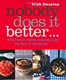 Download Nobody Does it Better: Why French Home Cooking is Still the Best in the World in PDF ePUB Free Online